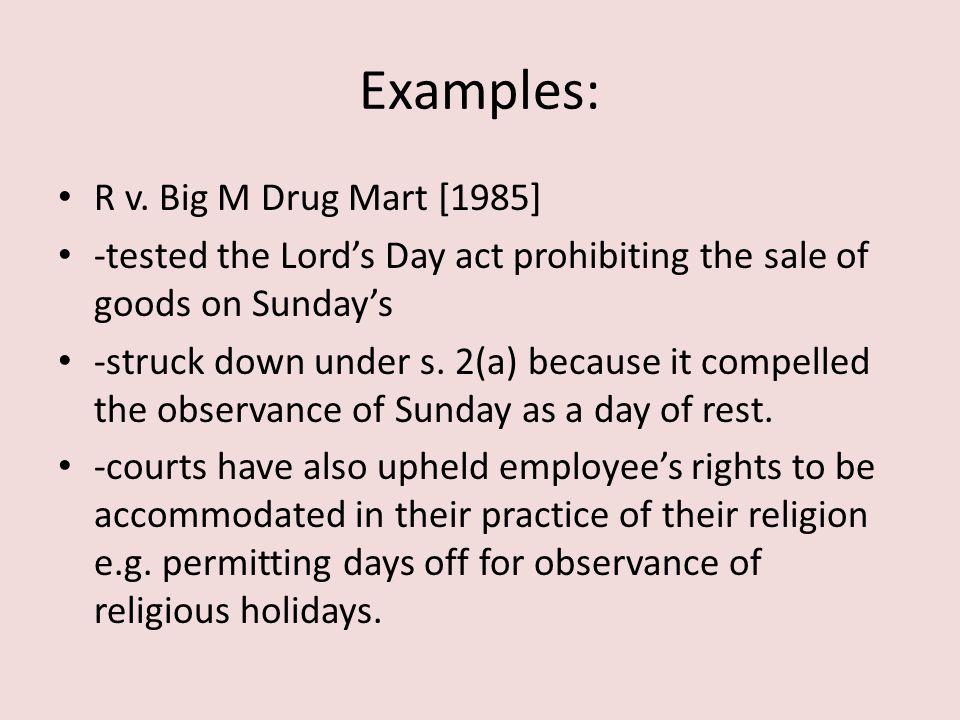 Examples: R v. Big M Drug Mart [1985]
